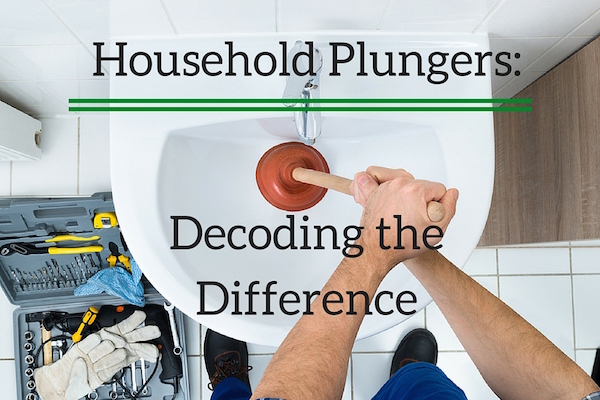 Household Plungers - Decoding the Difference